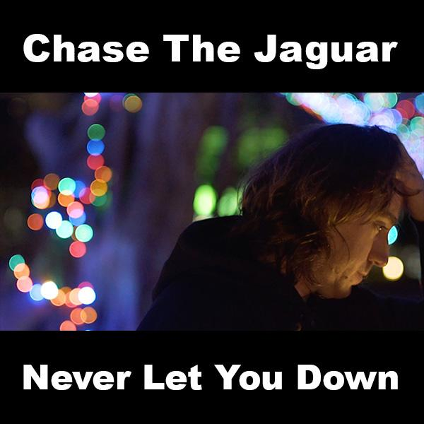Never Let You Down Chase The Jaguar